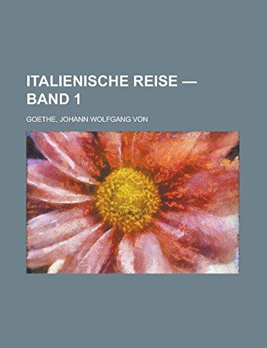 9781236709684: Italienische Reise - Band 1