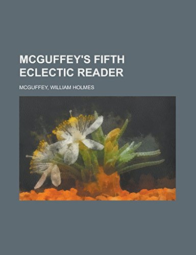 9781236711458: McGuffey's Fifth Eclectic Reader