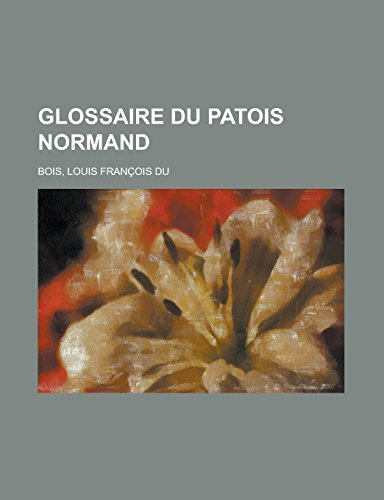 9781236712233: Glossaire du patois normand (French Edition)