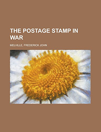 9781236712257: The Postage Stamp in War