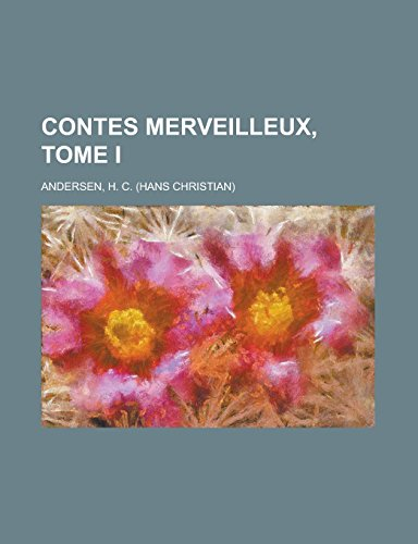 9781236712905: Contes merveilleux, Tome I (French Edition)