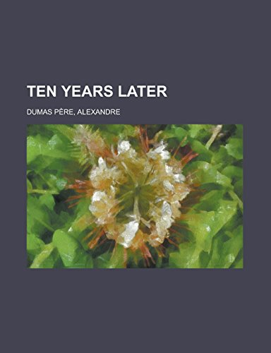 9781236713025: Ten Years Later