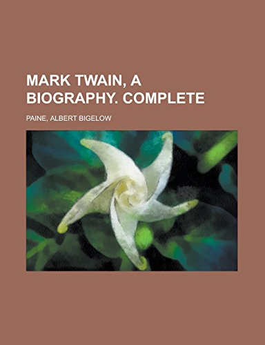 9781236713254: Mark Twain, a Biography. Complete