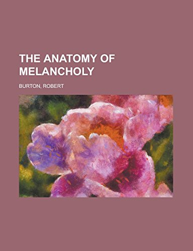 9781236713551: The Anatomy of Melancholy