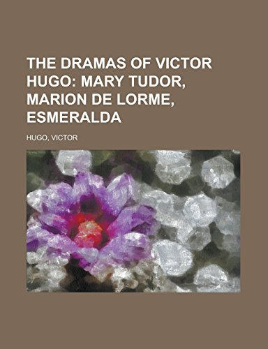 9781236713599: The Dramas of Victor Hugo