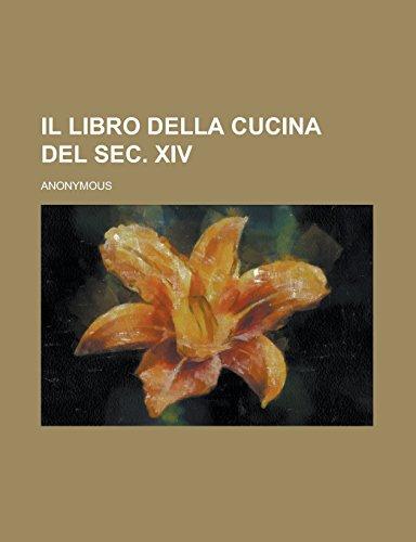 9781236715623: Il libro della cucina del sec. XIV (Italian Edition)