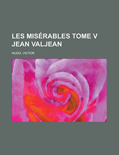 9781236716989: Les Miserables Tome V Jean Valjean