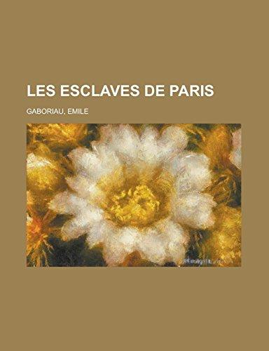 9781236717252: Les esclaves de Paris (French Edition)
