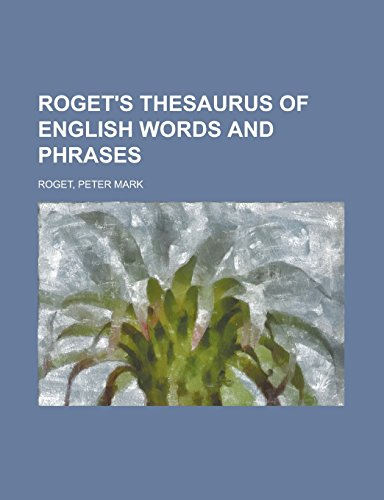 9781236718198: Roget's Thesaurus of English Words and Phrases