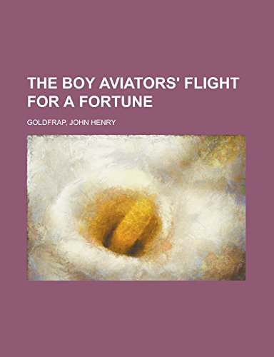 9781236718525: The Boy Aviators' Flight for a Fortune