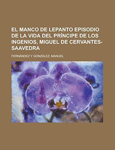 9781236718624: El Manco de Lepanto Episodio de La Vida del Principe de Los Ingenios, Miguel de Cervantes-Saavedra