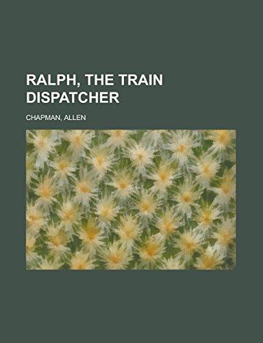 Ralph, the Train Dispatcher (Paperback): Allen Chapman