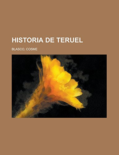 9781236720016: Historia de Teruel (Spanish Edition)