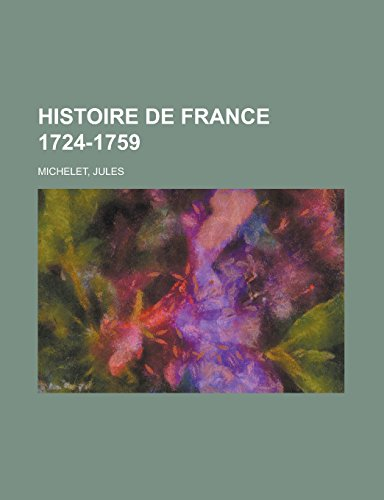 9781236721006: Histoire de France 1724-1759 (French Edition)
