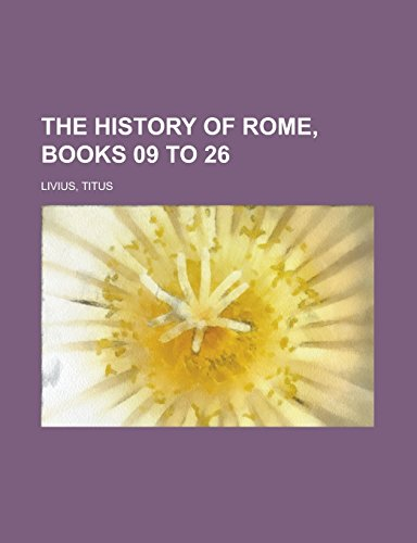 9781236721808: The History of Rome, Books 09 to 26