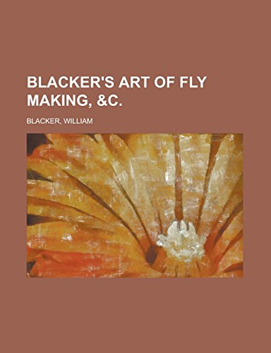 9781236722393: Blacker's Art of Fly Making, &C