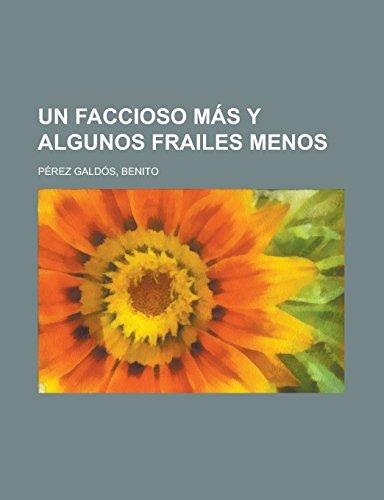 9781236722966: Un faccioso más y algunos frailes menos (Spanish Edition)
