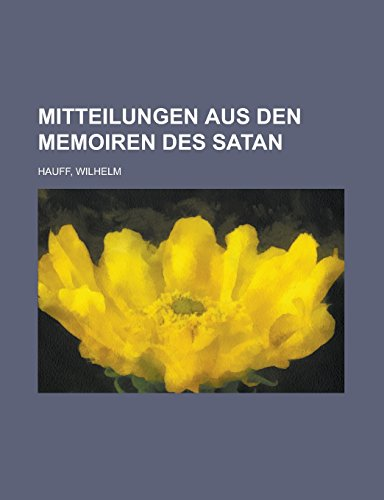 9781236723000: Mitteilungen Aus Den Memoiren Des Satan