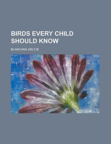 9781236723215: Birds Every Child Should Know