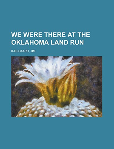 9781236725196: We Were There at the Oklahoma Land Run