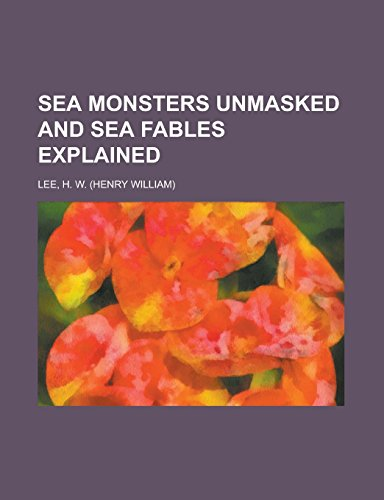 9781236725943: Sea Monsters Unmasked and Sea Fables Explained