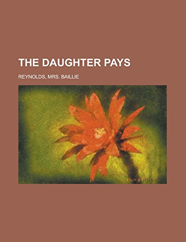 The Daughter Pays: Reynolds, Mrs. Baillie