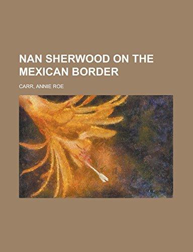 9781236730473: Nan Sherwood on the Mexican Border