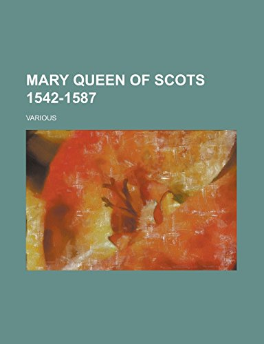 9781236731012: Mary Queen of Scots 1542-1587