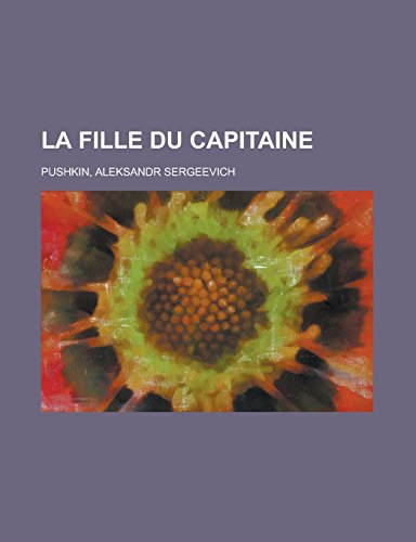 9781236732194: La fille du capitaine (French Edition)