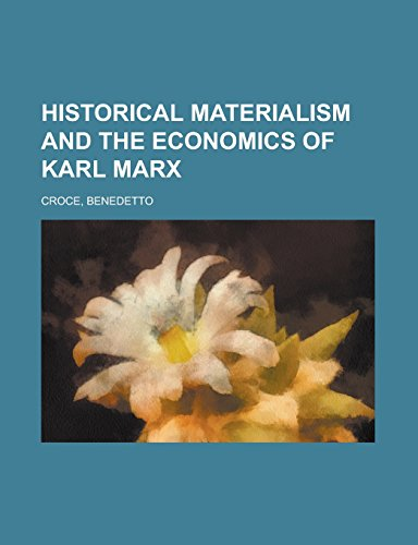 Historical materialism and the economics of Karl Marx: Benedetto Croce