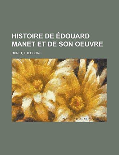 9781236735034: Histoire de Édouard Manet et de son oeuvre (French Edition)