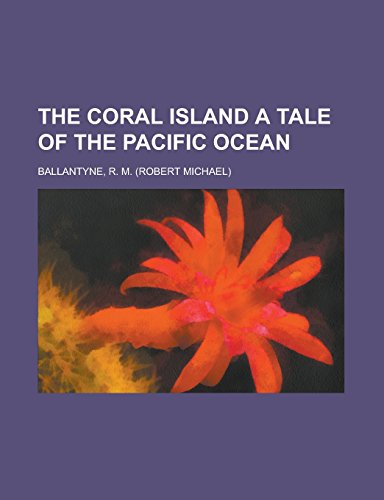 9781236735423: The Coral Island A Tale of the Pacific Ocean