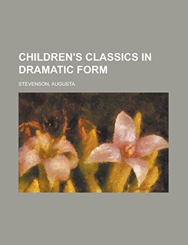 9781236735898: Children's Classics in Dramatic Form