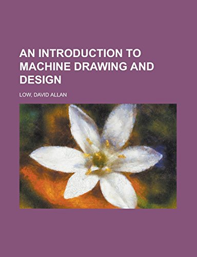 9781236735966: An Introduction to Machine Drawing and Design