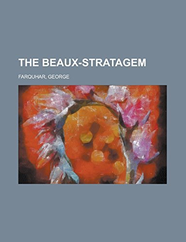 9781236736239: The Beaux-Stratagem