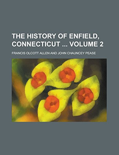 The History of Enfield, Connecticut Volume 2: Francis Olcott Allen