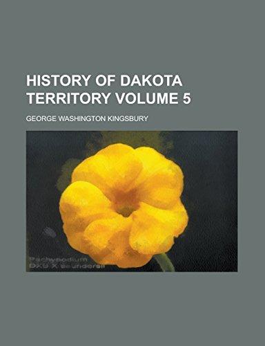 9781236747235: History of Dakota Territory Volume 5