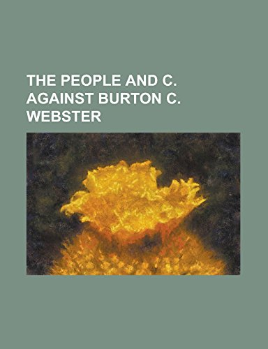 9781236747822: The People and C. Against Burton C. Webster