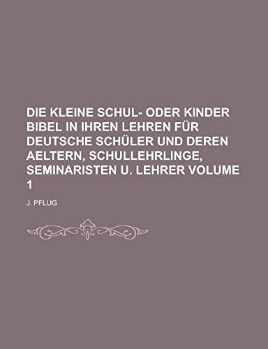 Die Kleine Schul- Oder Kinder Bibel in: J. Pflug