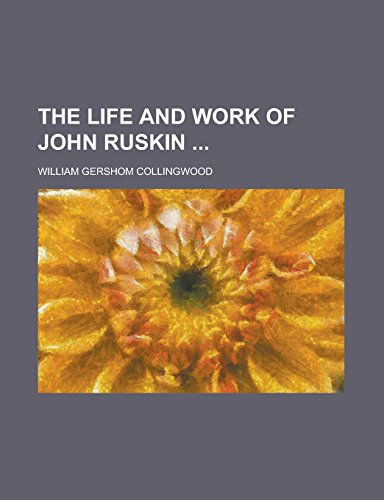 9781236771308: The life and work of John Ruskin