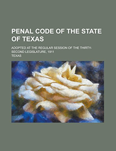 Penal Code of the State of Texas;: Par Texas