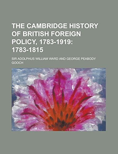 9781236786197: The Cambridge History of British Foreign Policy, 1783-1919