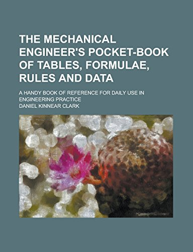 9781236796905: The Mechanical Engineer's Pocket-book of Tables, Formulae, Rules and Data; A Handy Book of Reference for Daily Use in Engineering Practice