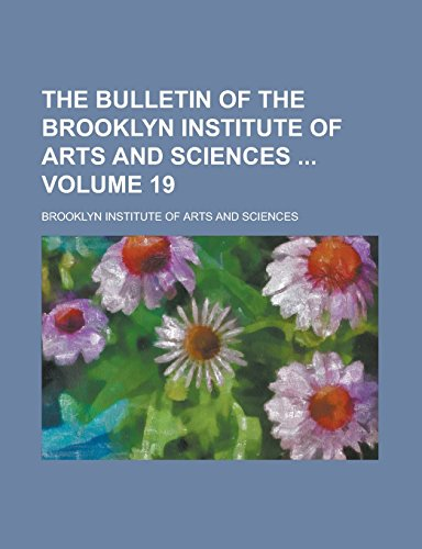 9781236806178: The Bulletin of the Brooklyn Institute of Arts and Sciences Volume 19
