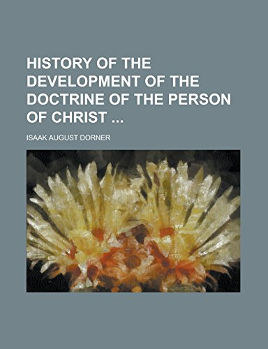 9781236807502: History of the Development of the Doctrine of the Person of Christ
