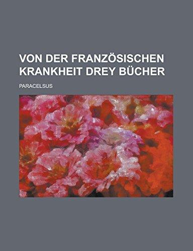 9781236809001: Von Der Franzosischen Krankheit Drey Bucher