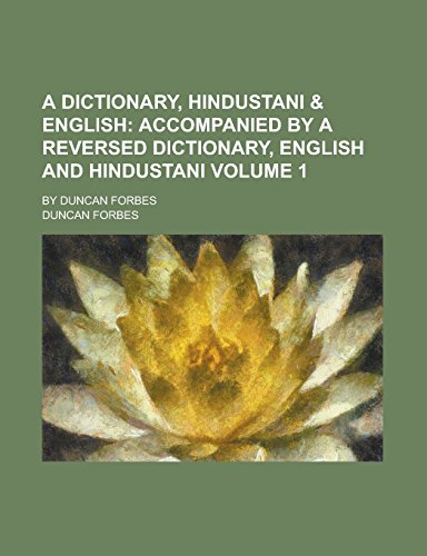 9781236830319: A Dictionary, Hindustani & English; By Duncan Forbes Volume 1