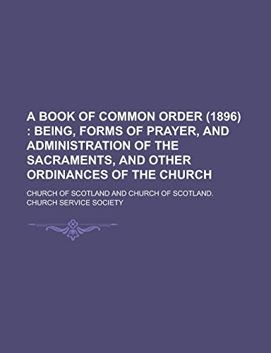 9781236830616: A book of common order (1896)