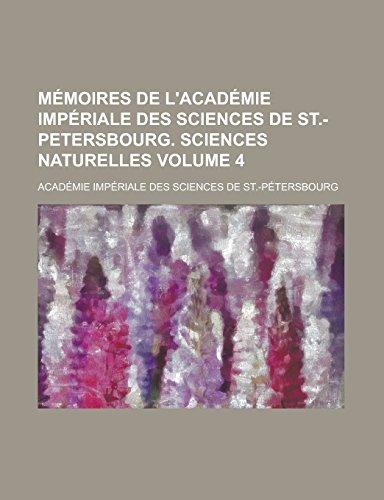 9781236834461: Mémoires de l'Académie impériale des sciences de St.-Petersbourg. Sciences naturelles Volume 4