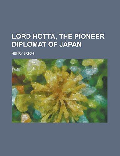 9781236846266: Lord Hotta, the pioneer diplomat of Japan